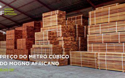 Preço do metro cúbico da madeira de Mogno Africano